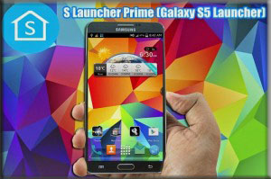 S Launcher Prime ve Galaxy S Launcher Apk full