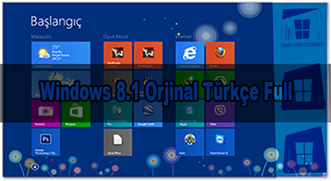 Windows 8.1 Türkçe Full